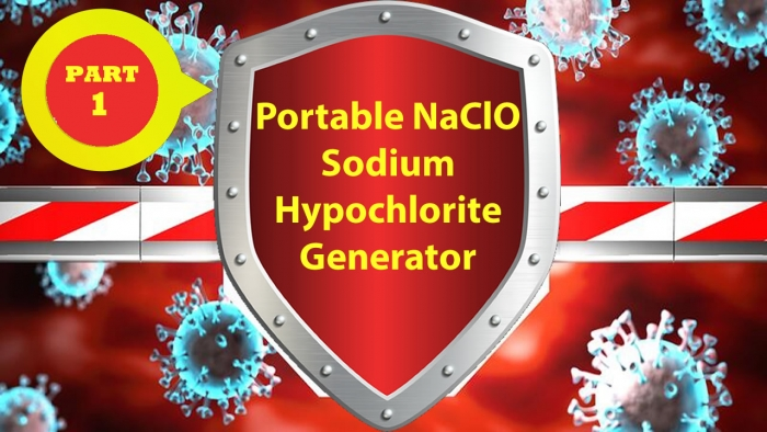 personal-pandemic-countermeasure-package-part-one-Portable-NaClO-Sodium-Hypochlorite-Generator