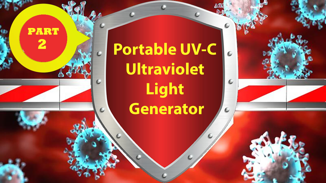 personal-pandemic-countermeasure-package-part-two-Portable-UV-C-Ultraviole-Light-Generator
