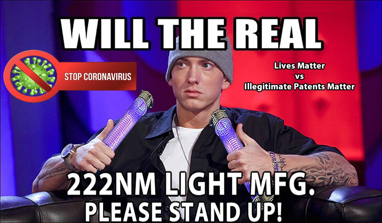 will-the-real-222nm-far-uv-light-mfg-please-stand-up-against-illegitimate-patents-matter-vs-lives-matter-stop-coronavirus-fight-for-lives-people-before-profits-stop-far-uv-sterilray